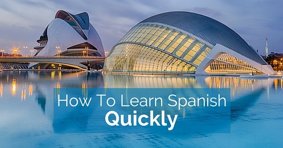 how learn spanish quickly