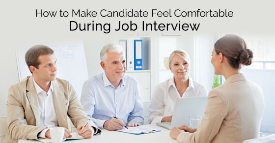 how make candidate comfortable