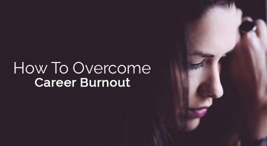 how overcome career burnout