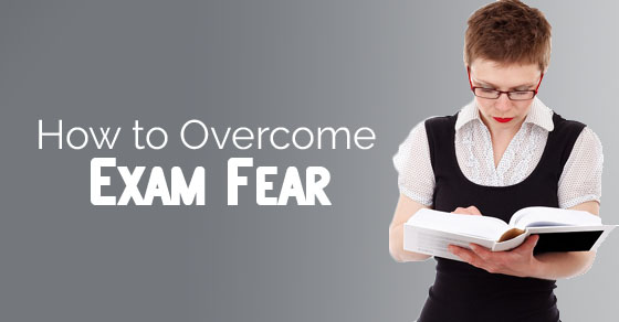 how overcome exam fear