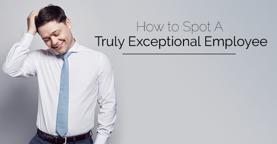 how spot exceptional employee