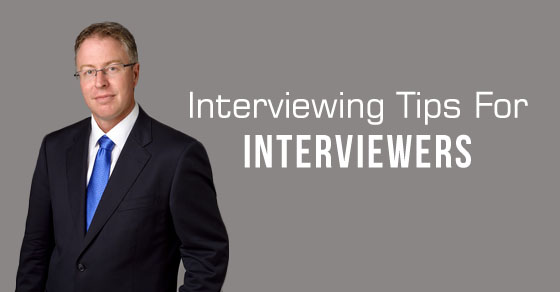interviewing tips for interviewers