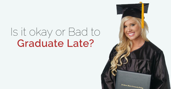 is okay graduate late