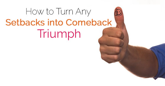 turn setbacks into comebacks