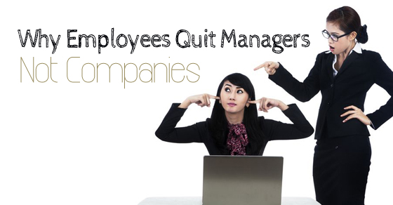 Why Employees Quit Managers
