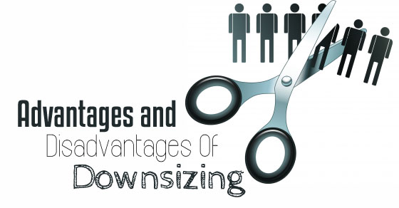 downsizing employees advantages disadvantages