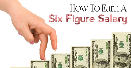 earn six figure salary