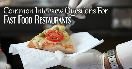 Fast Food Interview Questions  Restaurant Interview Questions