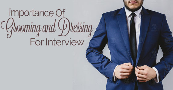 grooming dressing importance interview