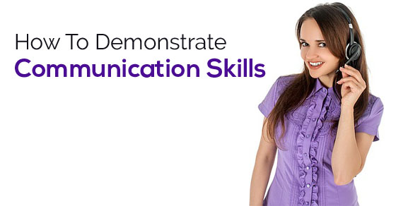 how demonstrate communication skills