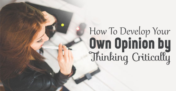how develop own opinions