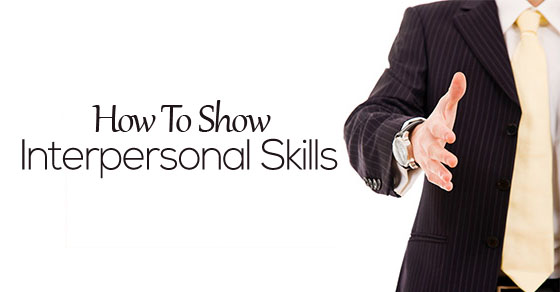 how show interpersonal skills