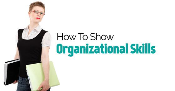 how show organizational skills