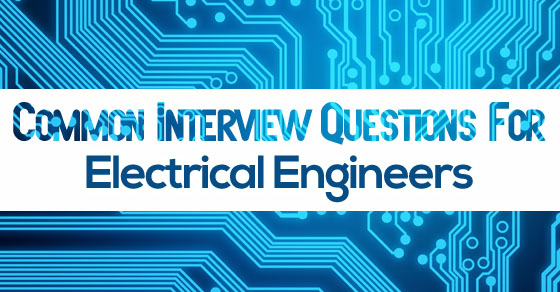 interview questions electrical engineers
