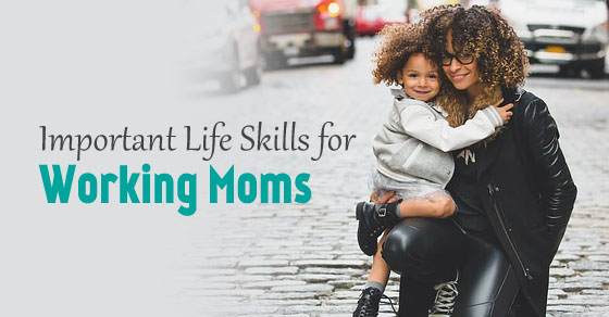 life skills working mothers