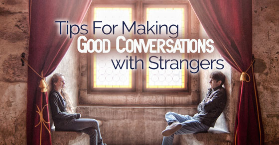 making conversations with strangers