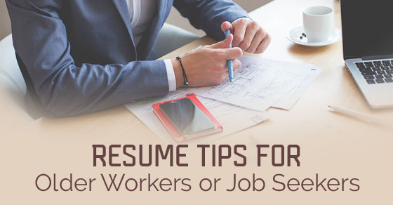 resume tips for old mature or retired workers
