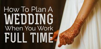 plan wedding working fulltime