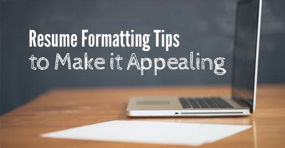 resume formatting make appealing
