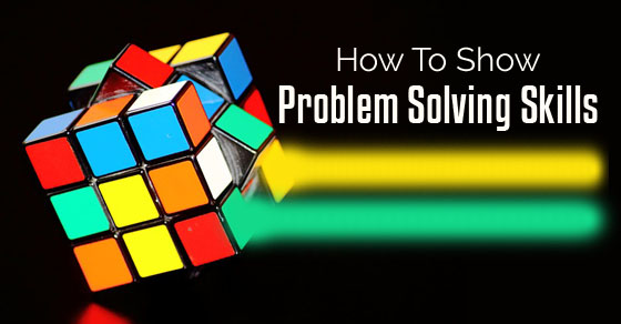 how to show problem solving abilities or skills on resume - Problem Solving Skills Resume
