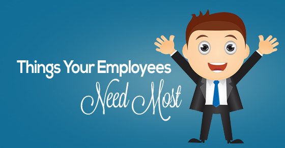 things employees need most