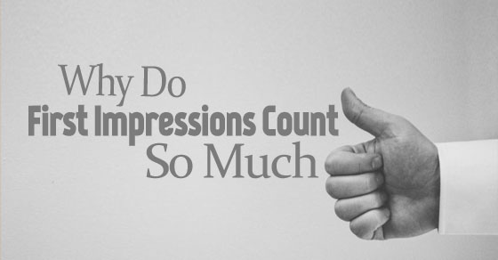 why first impressions count