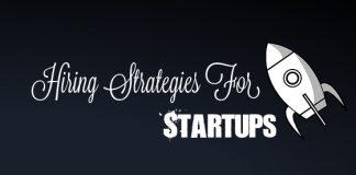 Hiring Strategies for Startups