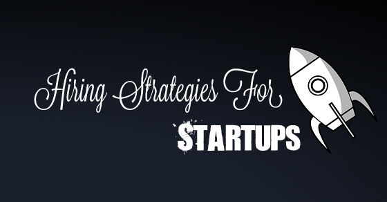 Hiring Strategies for Startups