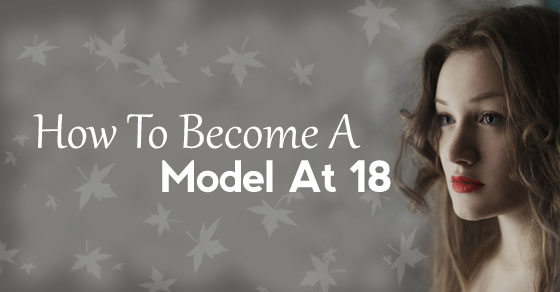 become model at 18