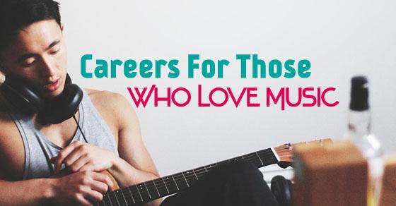 careers who love music