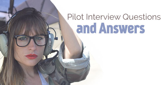 pilot interview questions answers