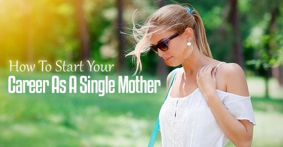 start career single mother