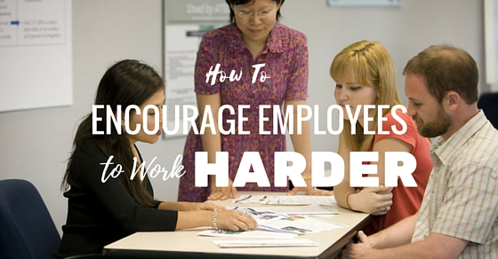 Encourage Employees to Work Harder