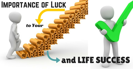 Importance of Luck in Success