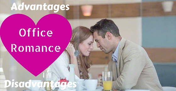Office Romance Advantages Disadvantages