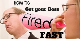 get your boss fired fast