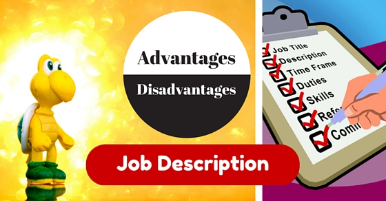 job description advantages disadvantages