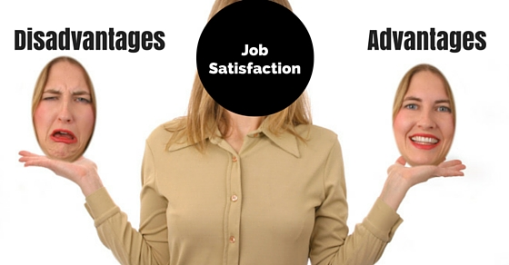 Advantages and Disadvantages of Job Satisfaction