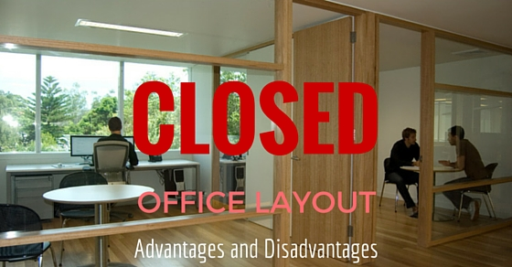 advantages and disadvantages of closed office layout wisestep