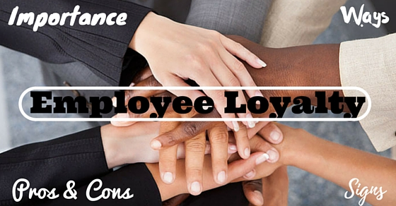 Employee Loyalty Importance Benefits
