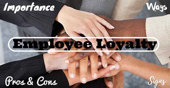 Employee Loyalty Importance Benefits