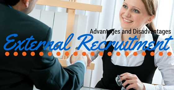 External Recruitment Advantages Disadvantages