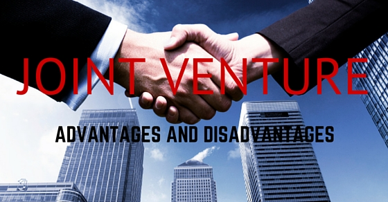 Joint Venture Advantages Disadvantages