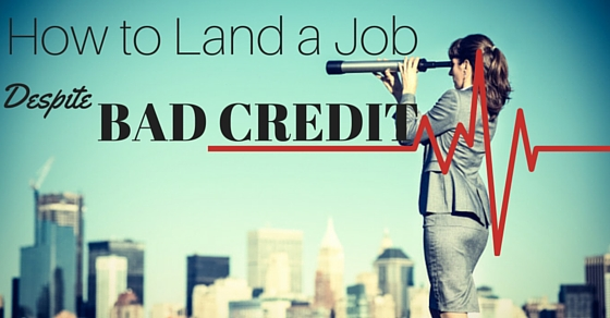 Land Job Despite Bad Credit
