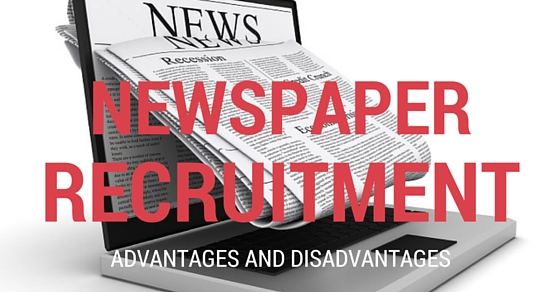 Newspaper Recruitment Advantages Disadvantages