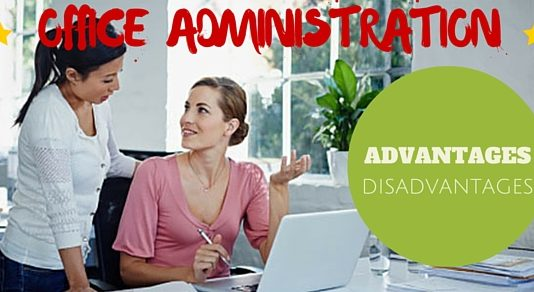 Office Administration Advantages and Disadvantages