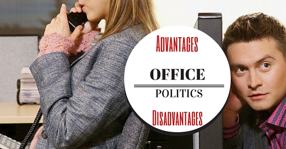 Office Politics Advantages and Disadvantages