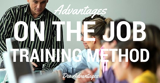 Onthejob Training Advantages Disadvantages