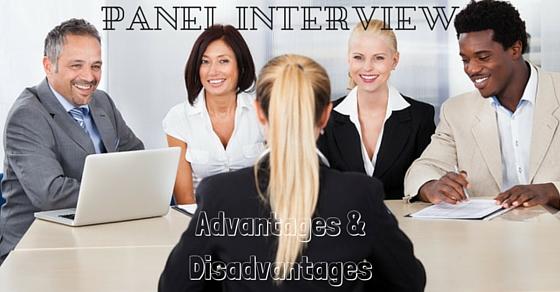 Panel Interview Advantages Disadvantages