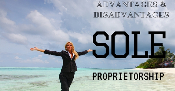 Sole Proprietorship Advantages Disadvantages